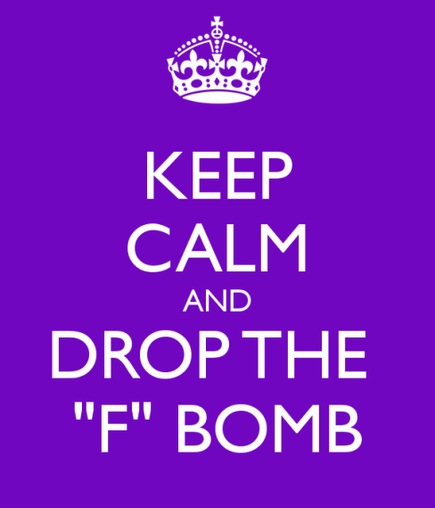 keep-calm-and-drop-the-f-bomb